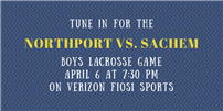 Tune in to channel 1 or 501 HD on Verizon Fios1 for the Northport vs. Sachem boys lacrosse game at 7:30 on Friday, April 6